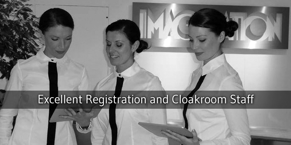 Excellent Registration and Cloakroom Staff